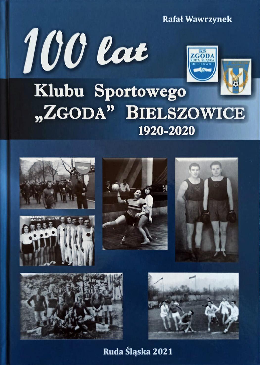 100 lat KS Zgoda Ruda Śląska Bielszowice Ksiązka